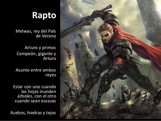 Rapto Melwas, rey del País de Verano Arturo y primos Campeón, gigante y Arturo Asunto entre ambos reyes Estar con uno cuan...