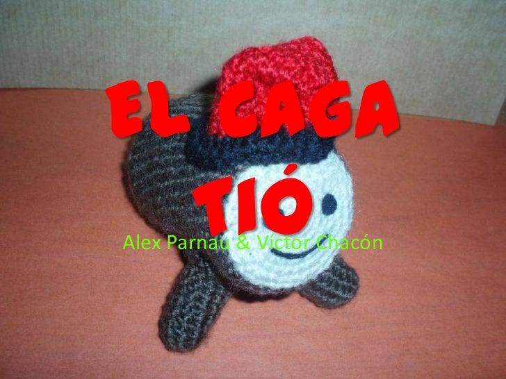 El Caga Tió<br />Alex Parnau & Víctor Chacón<br />