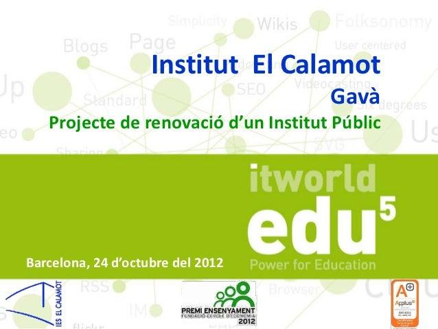 Institut El Calamot                                       Gavà    Projecte de renovació d'un Institut Públic     Barcelona...