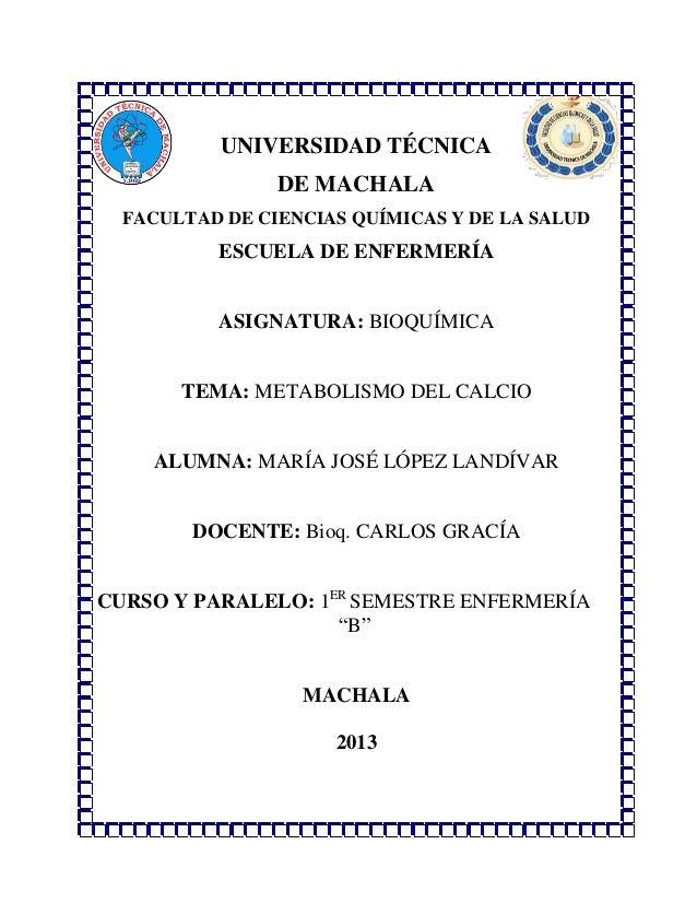 UNIVERSIDAD TÉCNICA DE MACHALA FACULTAD DE CIENCIAS QUÍMICAS Y DE LA SALUD  ESCUELA DE ENFERMERÍA ASIGNATURA: BIOQUÍMICA  ...