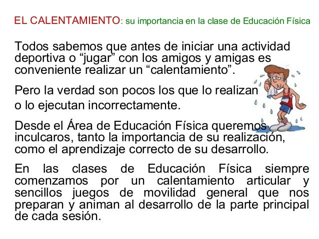 EL CALENTAMIENTO: su importancia en la clase de Educación FísicaTodos sabemos que antes de iniciar una actividaddeportiva ...