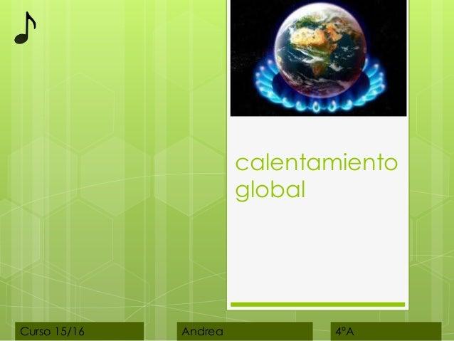 calentamiento global Curso 15/16 Andrea 4ºA