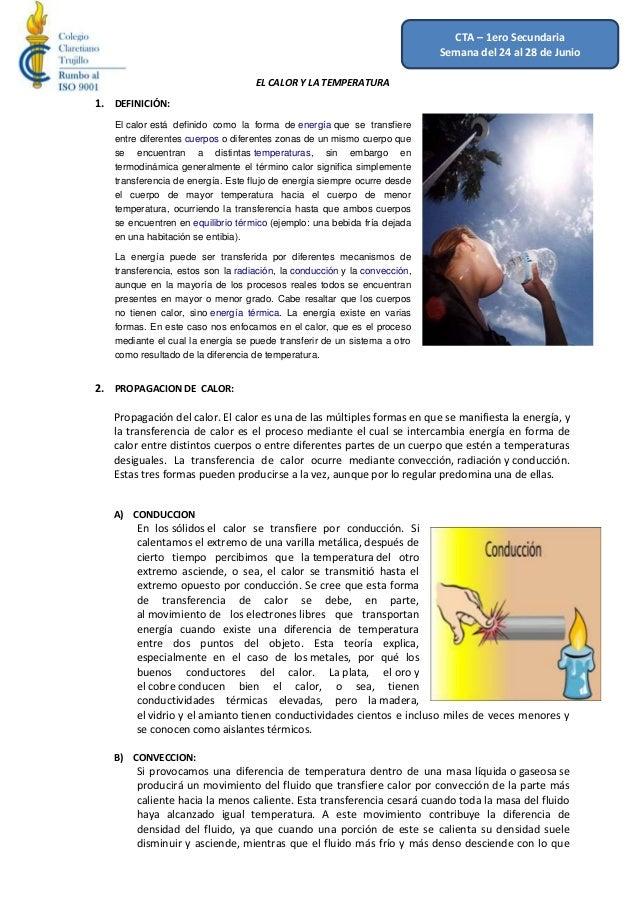 EL CALOR Y LA TEMPERATURA1. DEFINICIÓN:El calor está definido como la forma de energía que se transfiereentre diferentes c...
