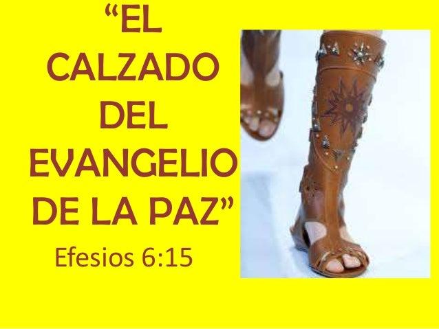 """""""EL CALZADO DEL EVANGELIO DE LA PAZ"""" Efesios 6:15"""