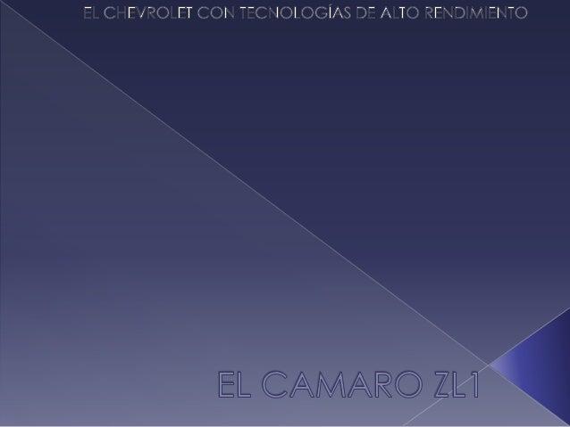  El Camaro ZL1 es un coche completo de alto rendimiento, no sólo un Camaro con más poder, afirma la General Motors en un ...