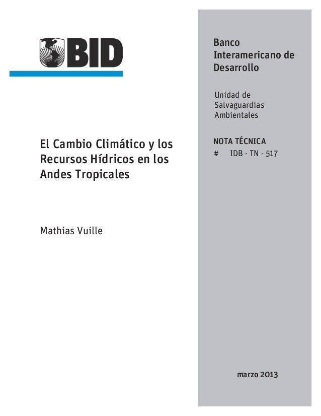 El Cambio Climático y los Recursos Hídricos en los Andes Tropicales Mathias Vuille Banco Interamericano de Desarrollo Unid...