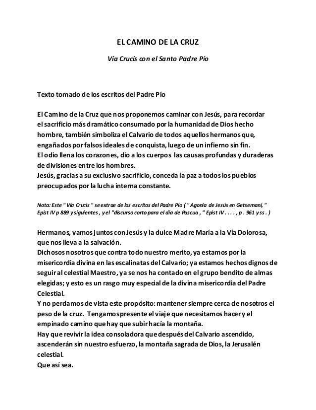EL CAMINO DE LA CRUZ Vía Crucis con el Santo Padre Pío Texto tomado de los escritos delPadre Pío El Camino de la Cruz que ...