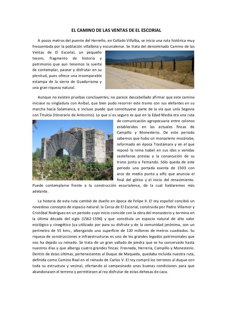 EL CAMINO DE LAS VENTAS DE EL ESCORIAL   A pocos metros del puente del Herreño, en Collado Villalba, se inicia una ruta hi...