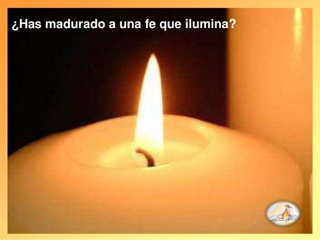 ¿Has madurado a una fe que ilumina?