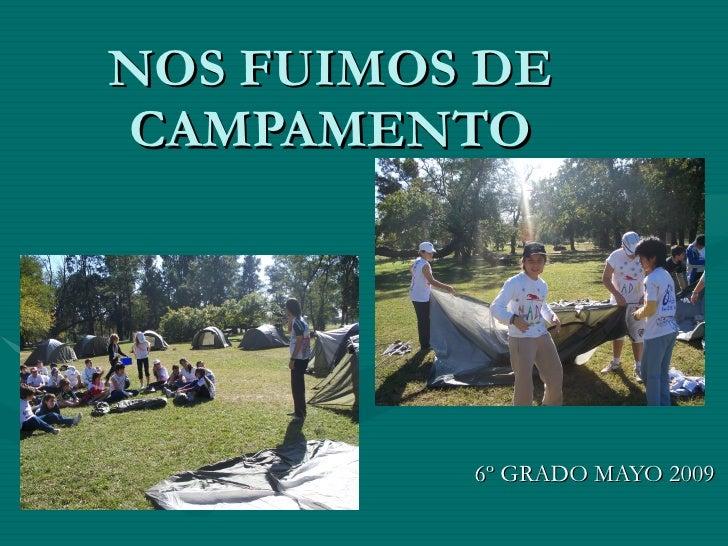 NOS FUIMOS DE CAMPAMENTO 6º GRADO MAYO 2009