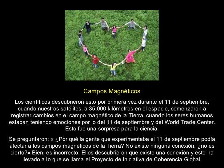 Campos Magnéticos Los científicos descubrieron esto por primera vez durante el 11 de septiembre, cuando nuestros satélites...