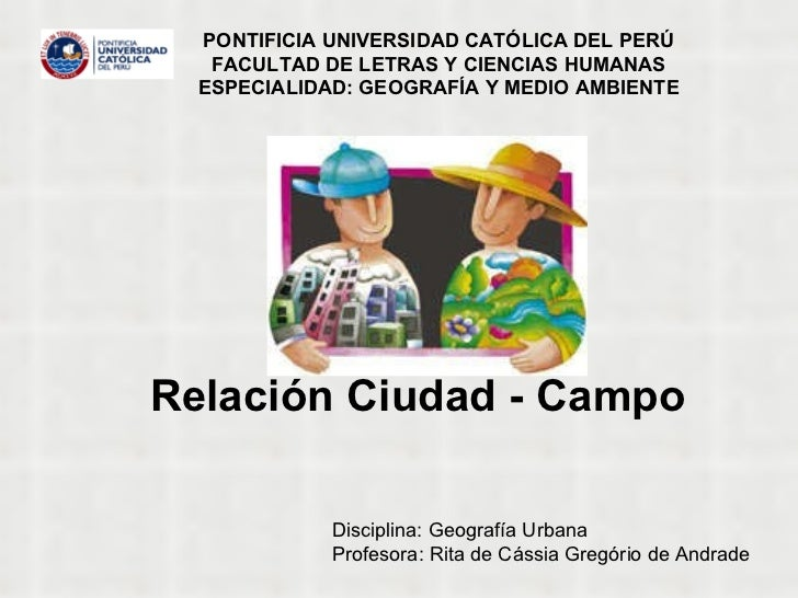 PONTIFICIA UNIVERSIDAD CATÓLICA DEL PERÚ  FACULTAD DE LETRAS Y CIENCIAS HUMANAS  ESPECIALIDAD: GEOGRAFÍA Y MEDIO AMBIENTE ...
