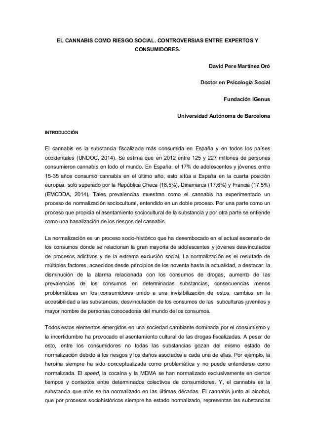 EL CANNABIS COMO RIESGO SOCIAL. CONTROVERSIAS ENTRE EXPERTOS Y  CONSUMIDORES.  David Pere Martínez Oró  Doctor en Psicolog...