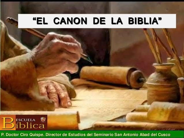 """""""EL CANON DE LA BIBLIA"""" P. Doctor Ciro Quispe. Director de Estudios del Seminario San Antonio Abad del Cusco"""