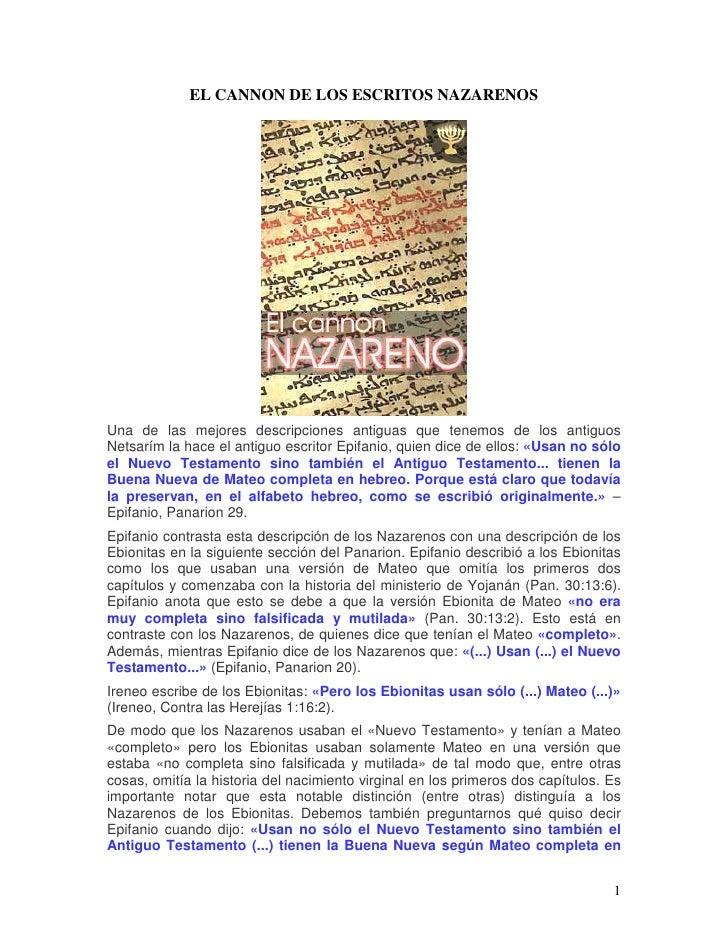 EL CANNON DE LOS ESCRITOS NAZARENOSUna de las mejores descripciones antiguas que tenemos de los antiguosNetsarím la hace e...
