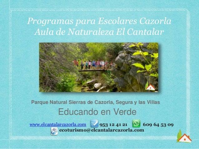 Parque Natural Sierras de Cazorla, Segura y las Villas Educando en Verde Programas para Escolares Cazorla Aula de Naturale...
