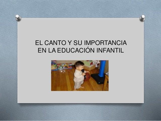 EL CANTO Y SU IMPORTANCIA EN LA EDUCACIÓN INFANTIL