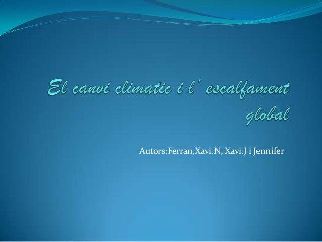 Autors:Ferran,Xavi.N, Xavi.J i Jennifer
