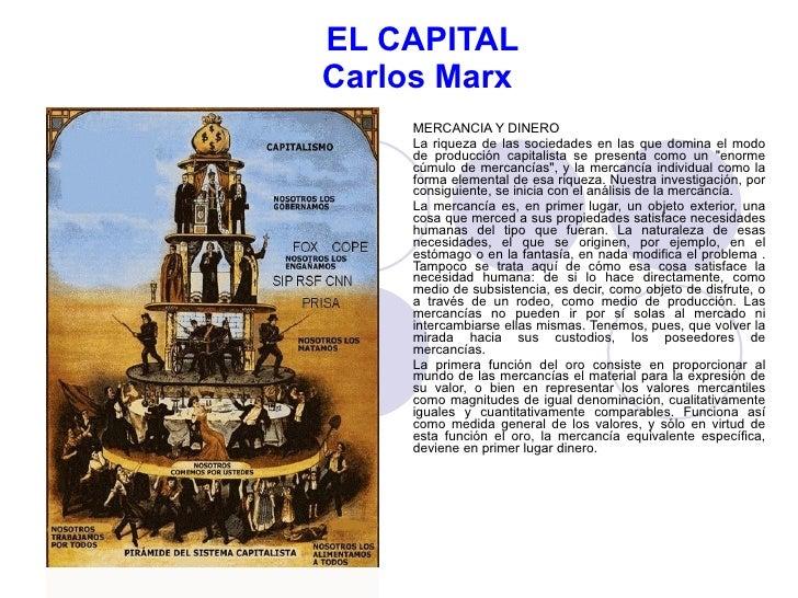 EL CAPITAL   Carlos Marx MERCANCIA Y DINERO La riqueza de las sociedades en las que domina el modo de producción capitalis...