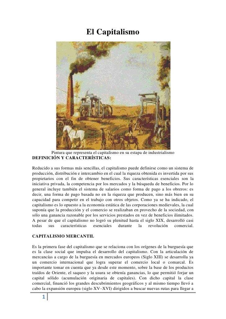 El Capitalismo       Pintura que representa el capitalismo en su estapa de industrialismoDEFINICIÓN Y CARACTERÍSTICAS:Redu...