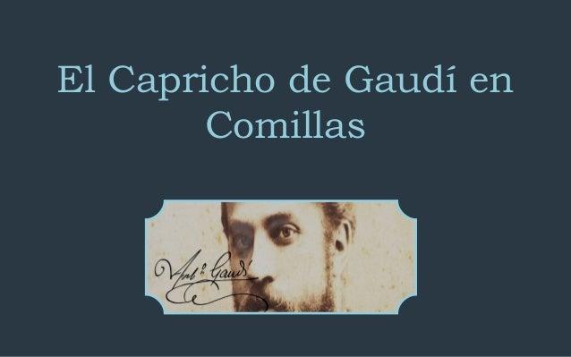 El Capricho de Gaudí en  Comillas