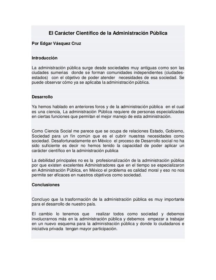 El Carácter Científico de la Administración PúblicaPor Edgar Vásquez CruzIntroducciónLa administración pública surge desde...