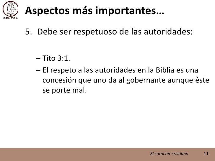 Aspectos más importantes…<br />Debe ser respetuoso de las autoridades:<br />Tito 3:1.<br />El respeto a las autoridades en...