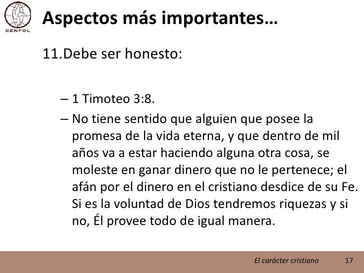 Aspectos más importantes…<br />Debe ser honesto:<br />1 Timoteo 3:8.<br />No tiene sentido que alguien que posee la promes...