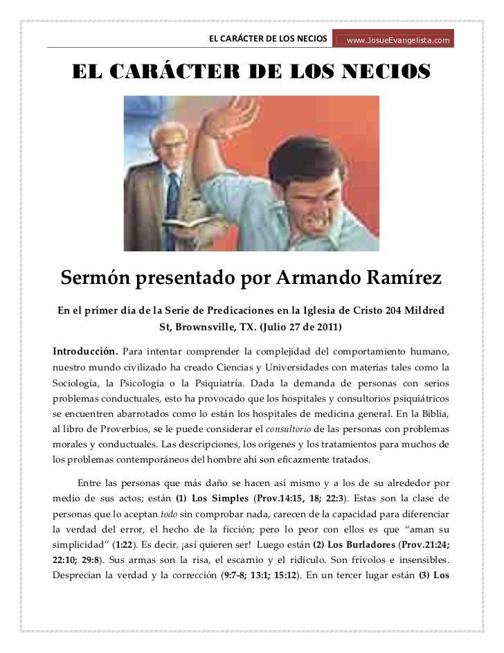 EL CARÁCTER DE LOS NECIOS       www.JosueEvangelista.com    EL CARÁCTER DE LOS NECIOS Sermón presentado por Armando Ramíre...