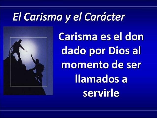 El Carácter es: Lo que se refleja en el tiempo presente.