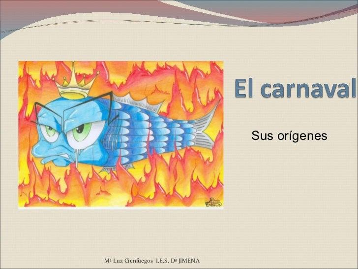 Sus orígenes Mª Luz Cienfuegos  I.E.S. Dª JIMENA
