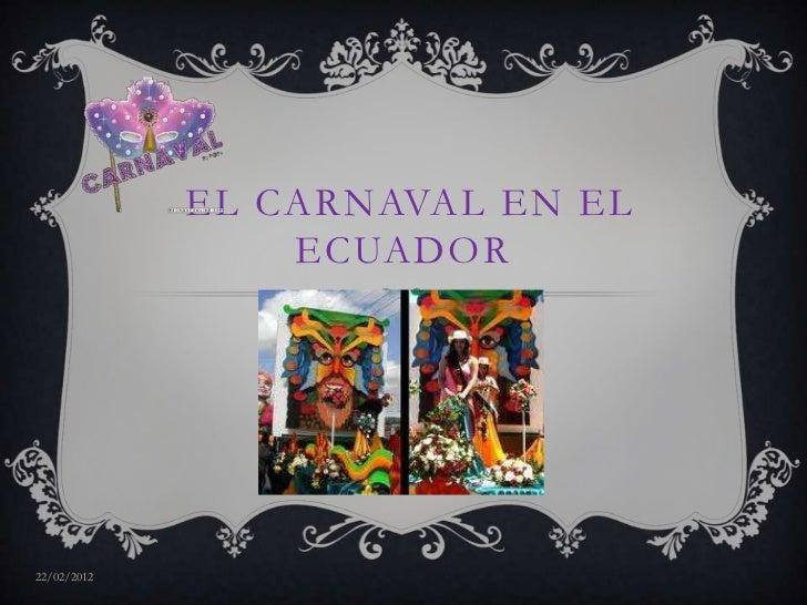 EL CARNAVAL EN EL                 ECUADOR22/02/2012
