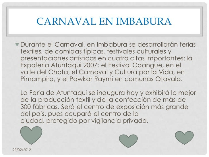 CARNAVAL EN IMBABURA ♥ Durante el Carnaval, en Imbabura se desarrollarán ferias   textiles, de comidas típicas, festivales...