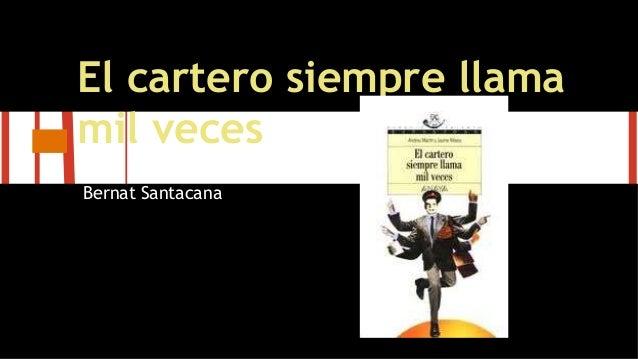 El cartero siempre llama mil veces Bernat Santacana