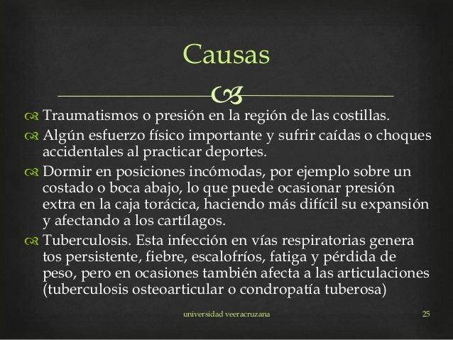  Traumatismos o presión en la región de las costillas.  Algún esfuerzo físico importante y sufrir caídas o choques acci...