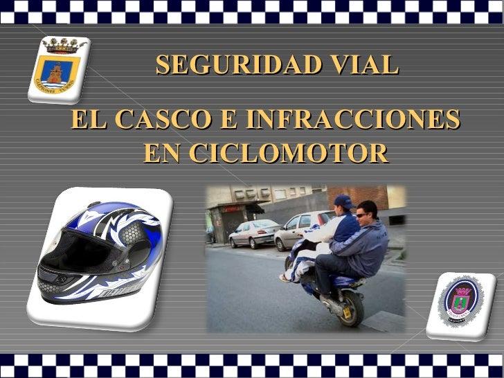 EL CASCO E INFRACCIONES EN CICLOMOTOR SEGURIDAD VIAL