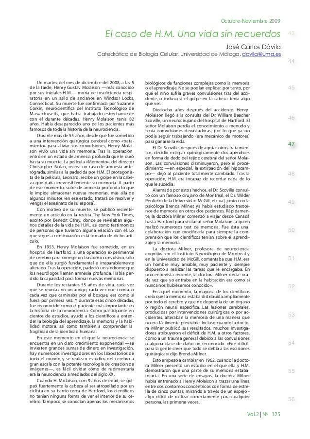 Octubre-Noviembre 2009  El caso de H.M. Una vida sin recuerdos  43  José Carlos Dávila Catedrático de Biología Celular. Un...