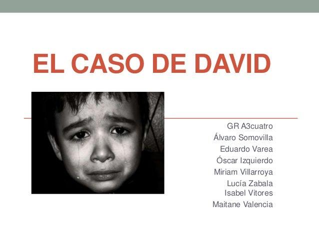 EL CASO DE DAVID                GR A3cuatro            Álvaro Somovilla              Eduardo Varea             Óscar Izqui...