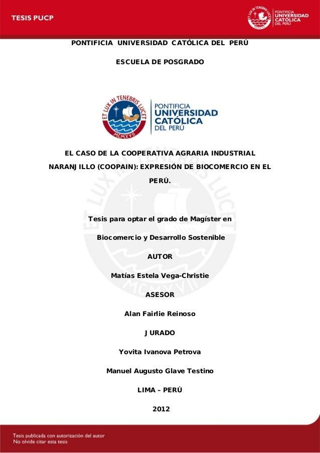 PONTIFICIA UNIVERSIDAD CATÓLICA DEL PERÚ ESCUELA DE POSGRADO EL CASO DE LA COOPERATIVA AGRARIA INDUSTRIAL NARANJILLO (COOP...