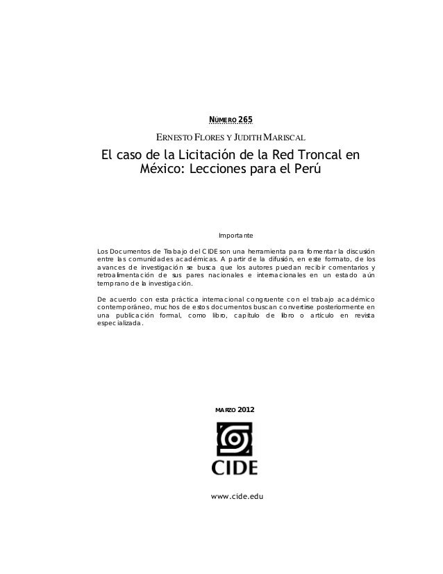 NÚMERO 265                ERNESTO FLORES Y JUDITH MARISCAL El caso de la Licitación de la Red Troncal en        México: Le...