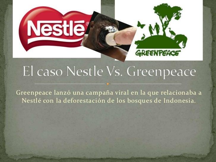 Greenpeace lanzó una campaña viral en la que relacionaba a Nestlé con la deforestación de los bosques de Indonesia.