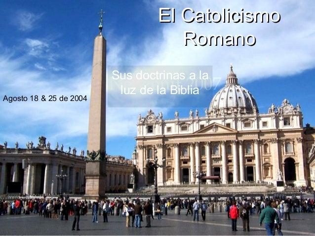 El Catolicismo                                                     Romano                                 Sus doctrinas a ...