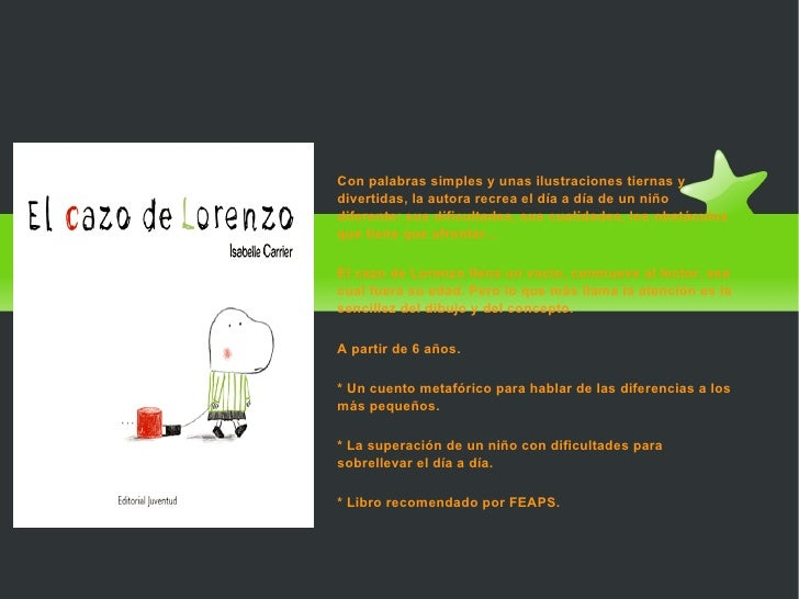 El Cazo de Lorenzo Con palabras simples y unas ilustraciones tiernas y divertidas, la autora recrea el día a día de un niñ...