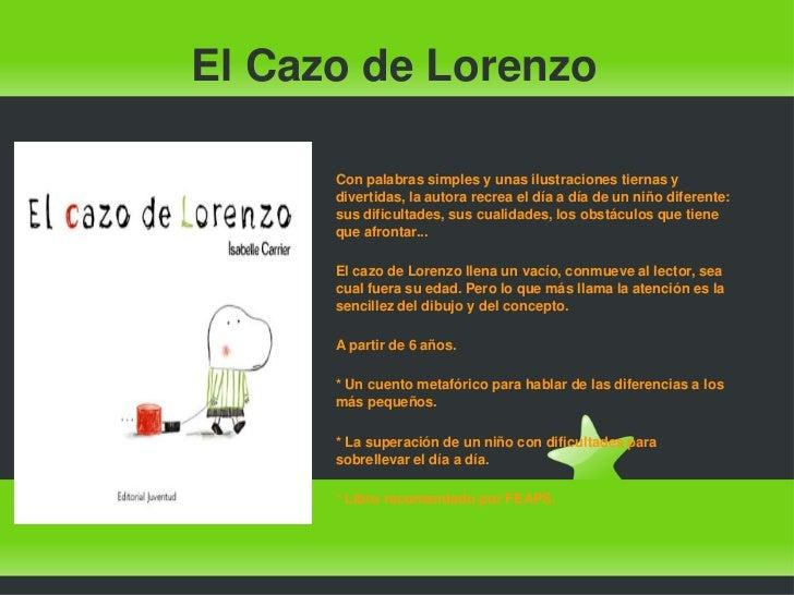 El Cazo de Lorenzo      Con palabras simples y unas ilustraciones tiernas y      divertidas, la autora recrea el día a día...