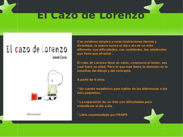 El Cazo de LorenzoCon palabras simples y unas ilustraciones tiernas ydivertidas, la autora recrea el día a día de un niñod...