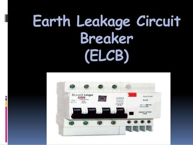 Ppt Of Elcb Earth Leakage Circuit Breaker