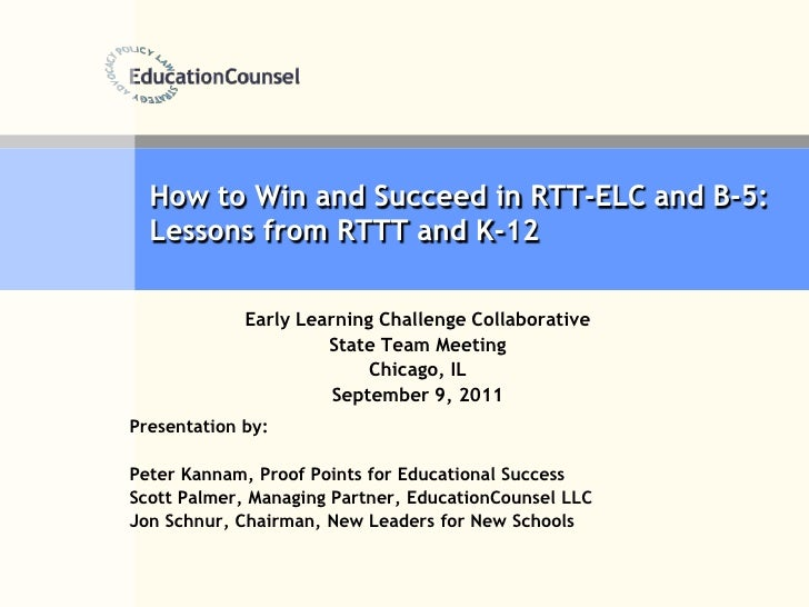 How to Win and Succeed in RTT-ELC and B-5:  Lessons from RTTT and K-12<br />Early Learning Challenge Collaborative<br />St...