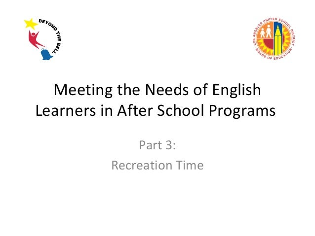 Meeting the Needs of English Learners in After School Programs Part 3: Recreation Time