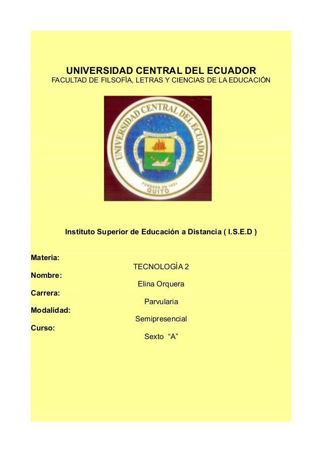 UNIVERSIDAD CENTRAL DEL ECUADOR FACULTAD DE FILSOFÍA, LETRAS Y CIENCIAS DE LA EDUCACIÓN Instituto Superior de Educación a ...