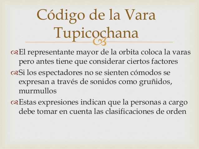  Código de la Vara Tupicochana El representante mayor de la orbita coloca la varas pero antes tiene que considerar ciert...